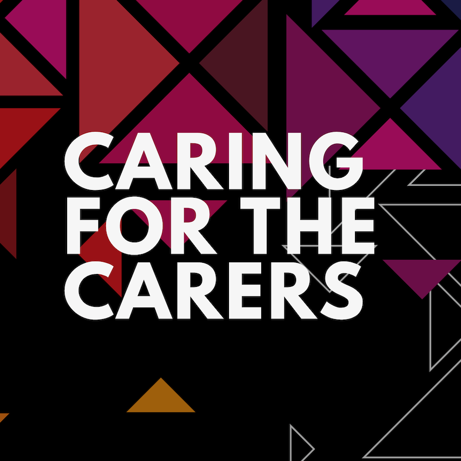 Copy of Copy of Caring for the Carers.png