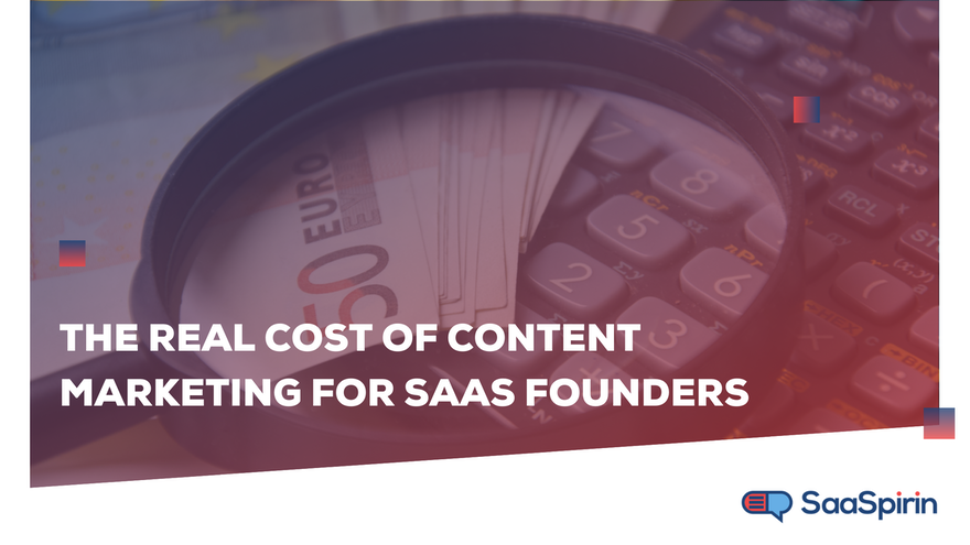 The Real Cost of Content Marketing for SaaS Founders