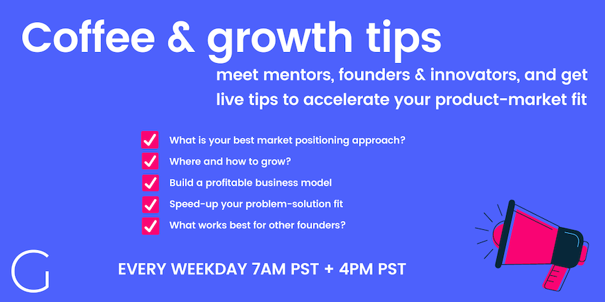Daily live coffee and growth tips call for early-stage founders and makers