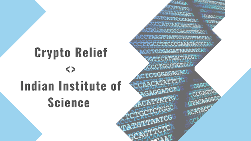 Crypto Relief supports IISc to establish Genome Sequencing Lab
