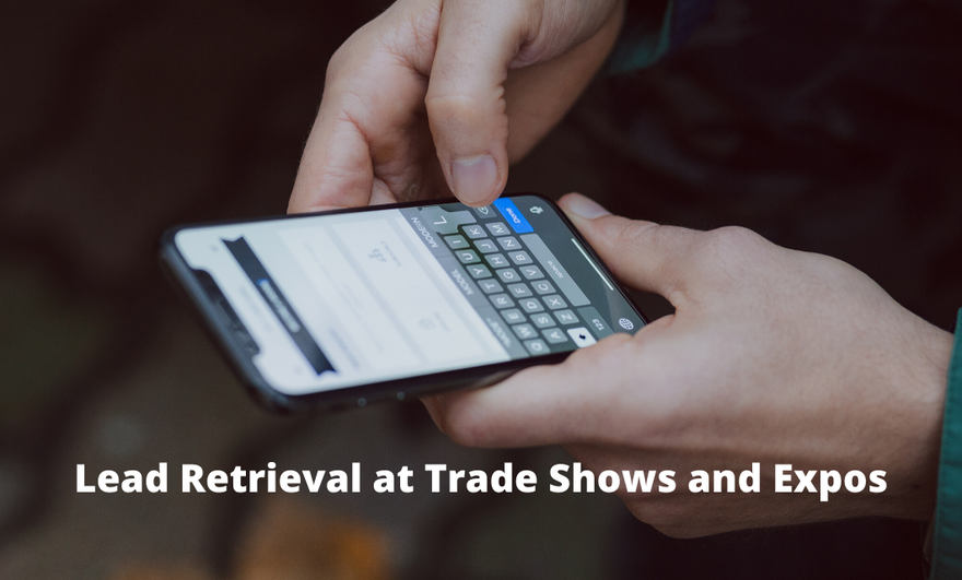 What is Lead Retrieval and What Are Its Benefits?