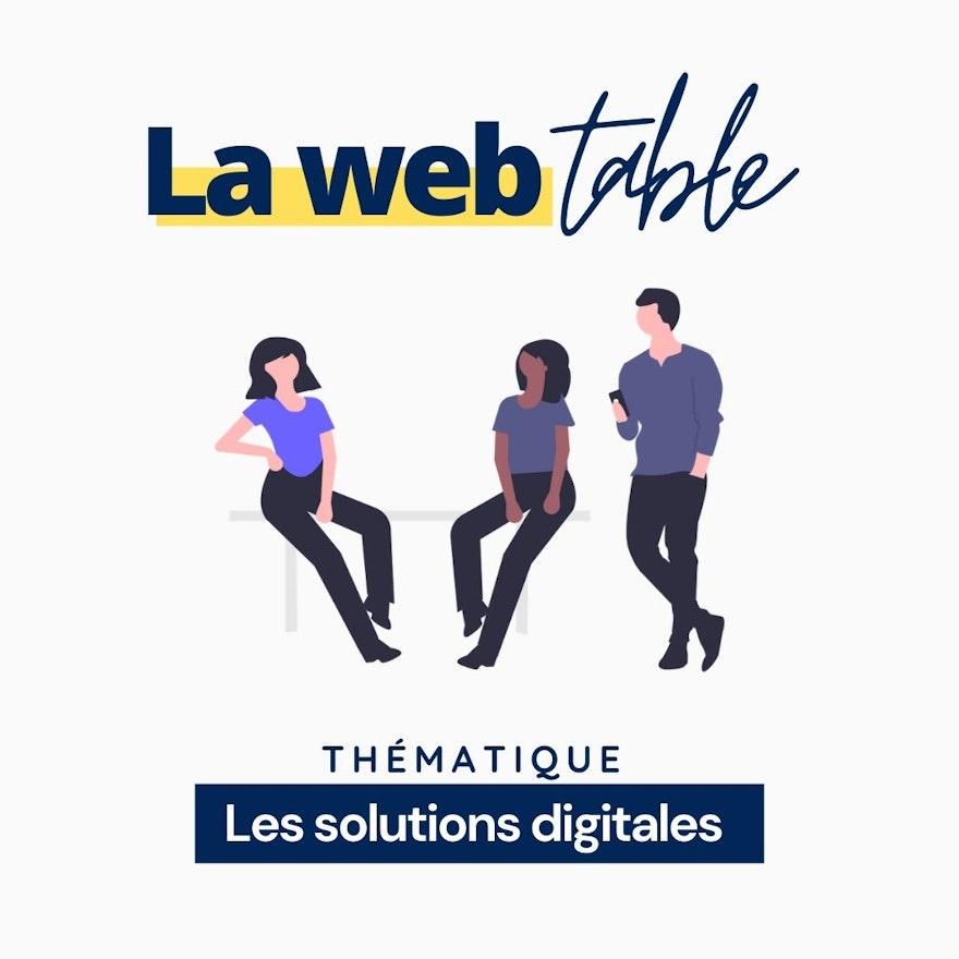 La Webtable #1 : Les solutions digitales
