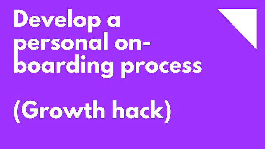 Develop a personal on-boarding process