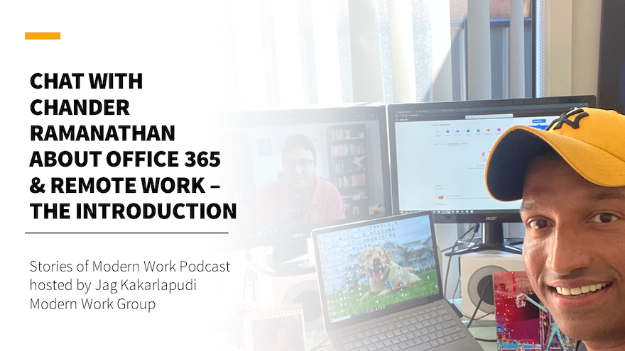 Office 365 for Remote Work – The Introduction - Chat with Chander Ramanathan