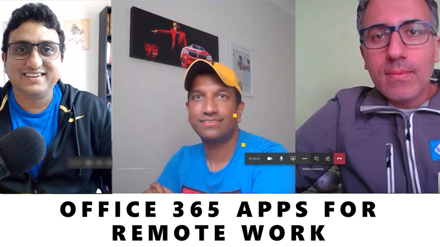 Office 365 Apps for Remote Work – Chat with Stefano Tempesta and Chander Ramanathan
