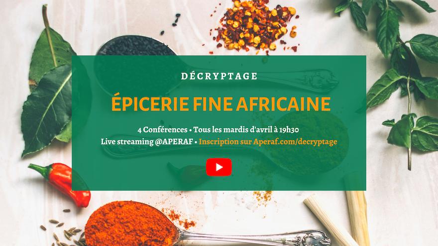 Présentation du Décryptage - Épicerie fine africaine