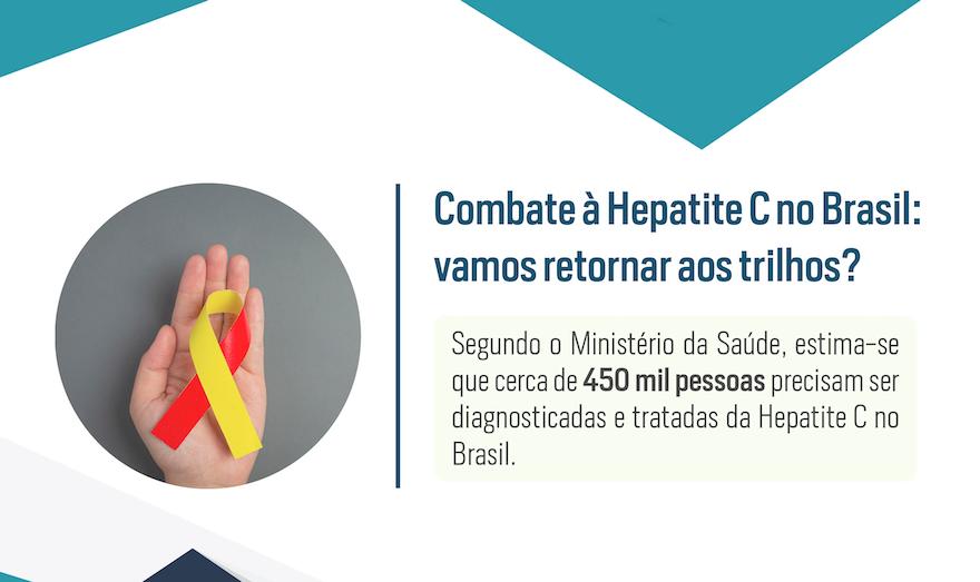 Combate à Hepatite C no Brasil: vamos retornar aos trilhos?