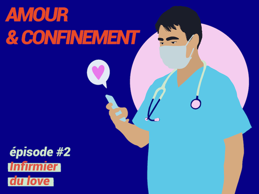 AMOUR & CONFINEMENT #2 : Infirmier du love