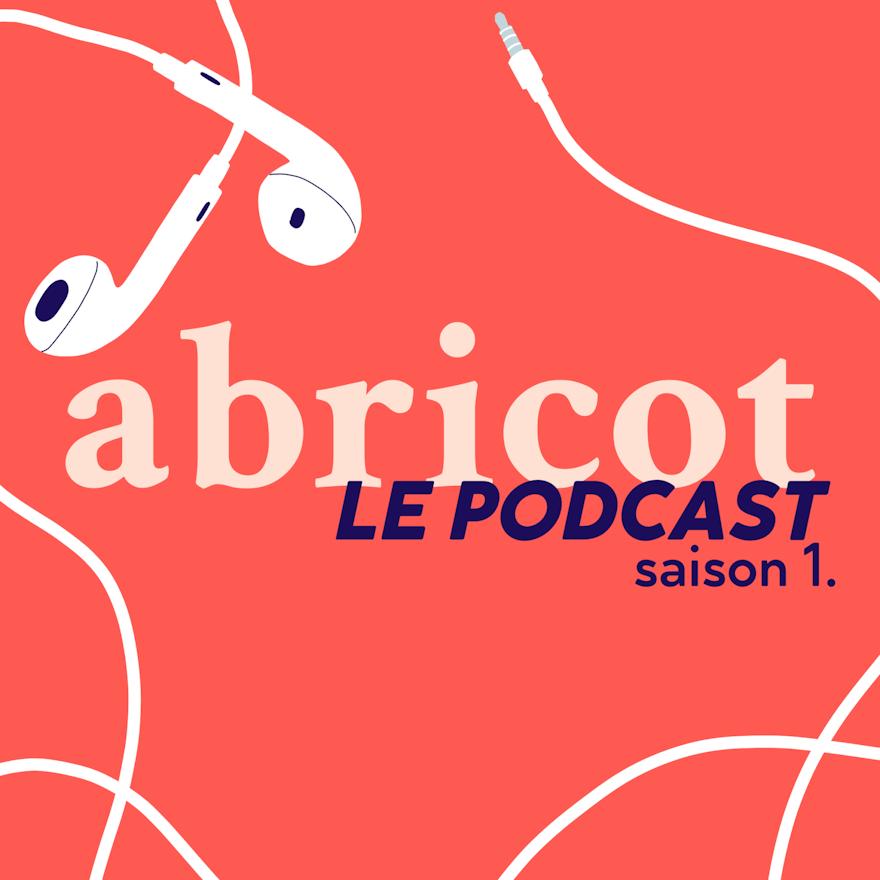 La saison 1 du podcast Abricot : la parole aux femmes inspirantes