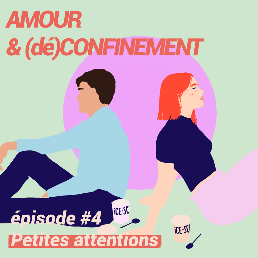 Amour & (dé)CONFINEMENT #4 : Petites attentions