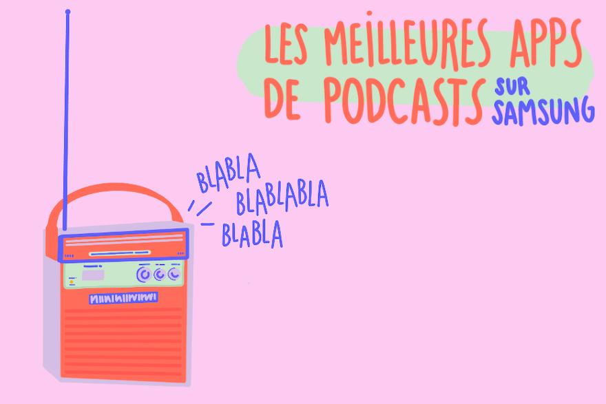 Les meilleures applications de podcasts sur Samsung !