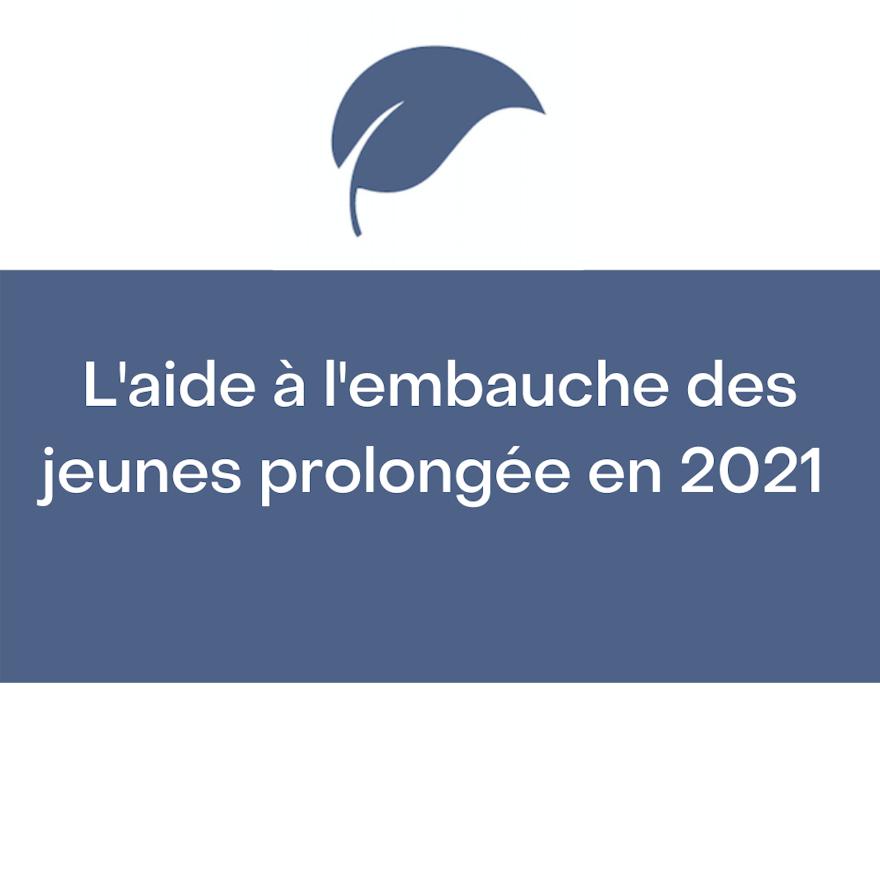 L'aide à l'embauche des jeunes prolongé au premier trimestre 2021.