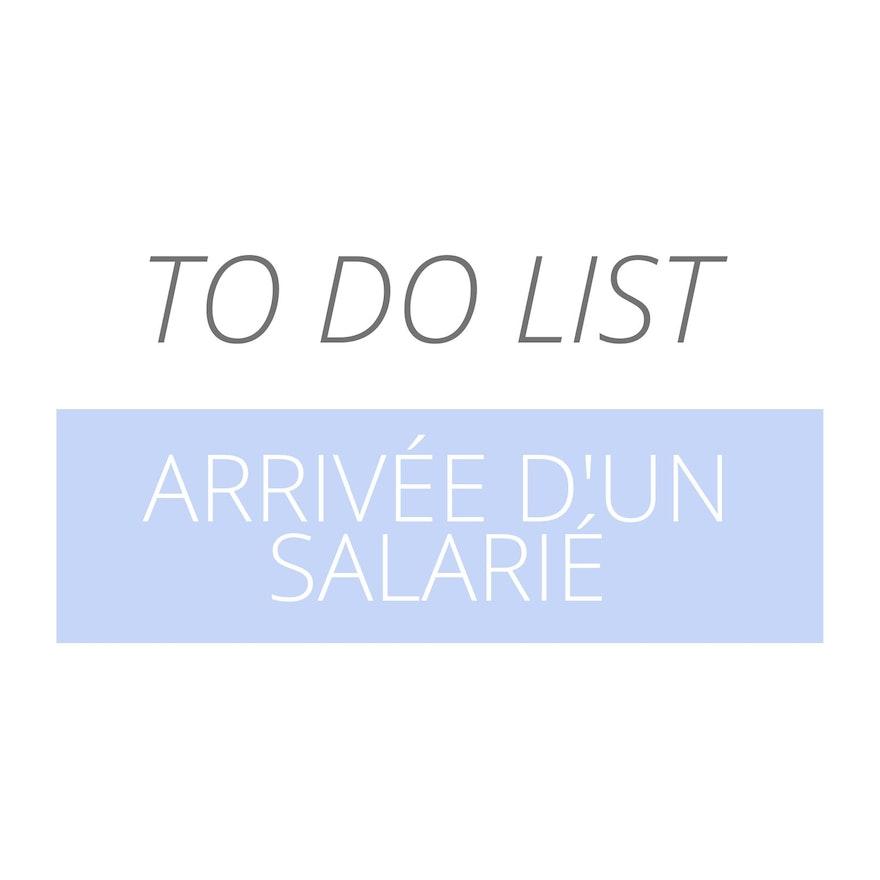 To Do List : Arrivée d'un salarié