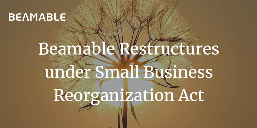 Beamable Restructures under Small Business Reorganization Act