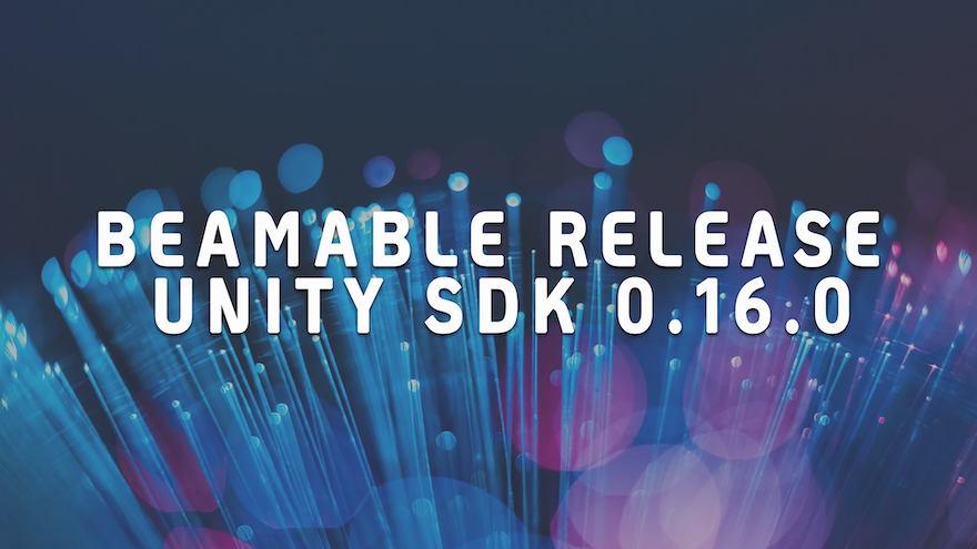 Beamable Releases Unity SDK 0.16.0