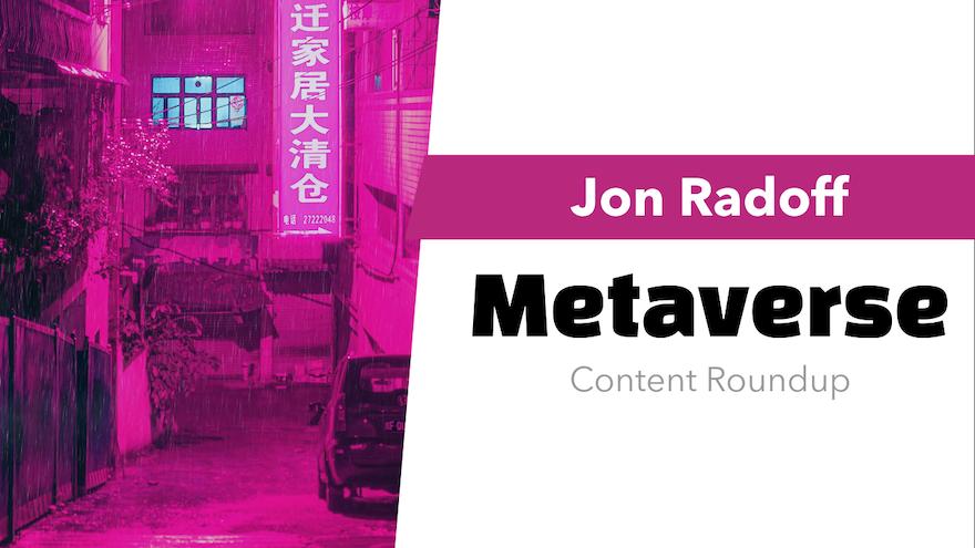 Jon Radoff's Metaverse Content Round Up