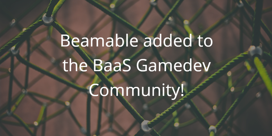 Beamable Added to the BaaS Game Dev Community