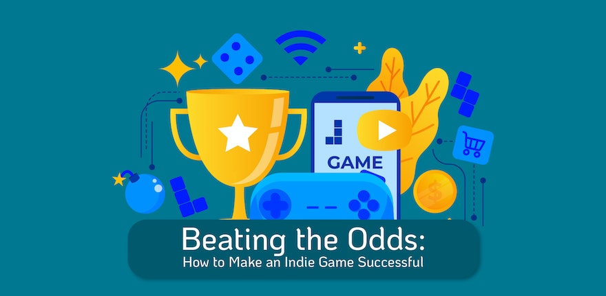 Beating the Odds: How to Make an Indie Game Successful