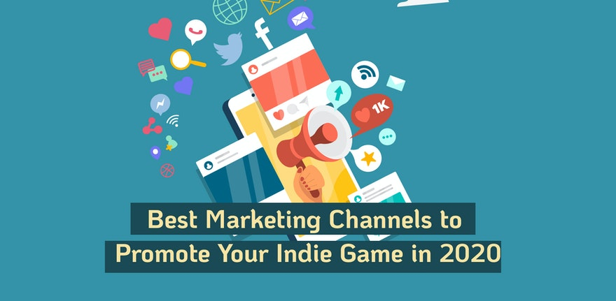 Best marketing channels to promote your indie game in 2020