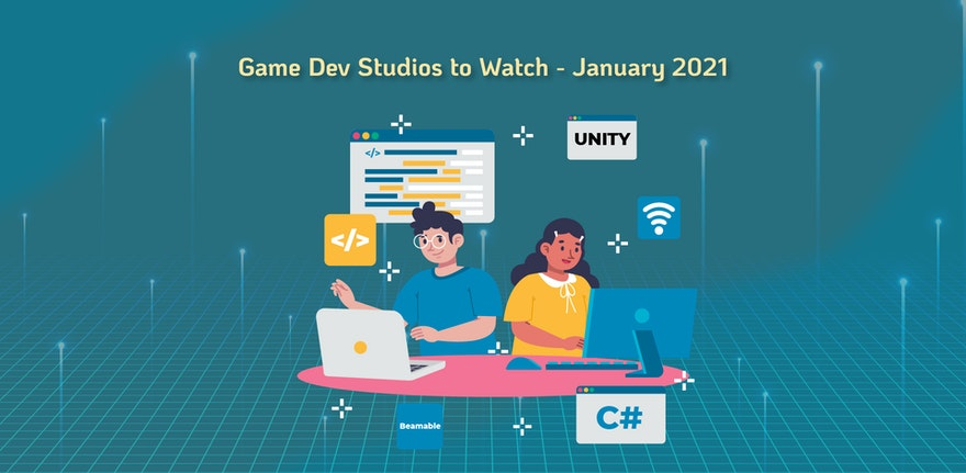 Game Dev Studios to Watch - January 2021