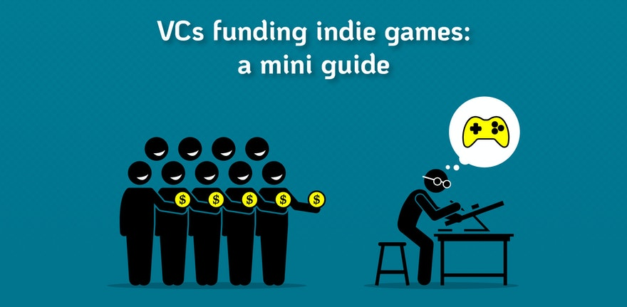 How to Find Venture Capital for your Indie Game