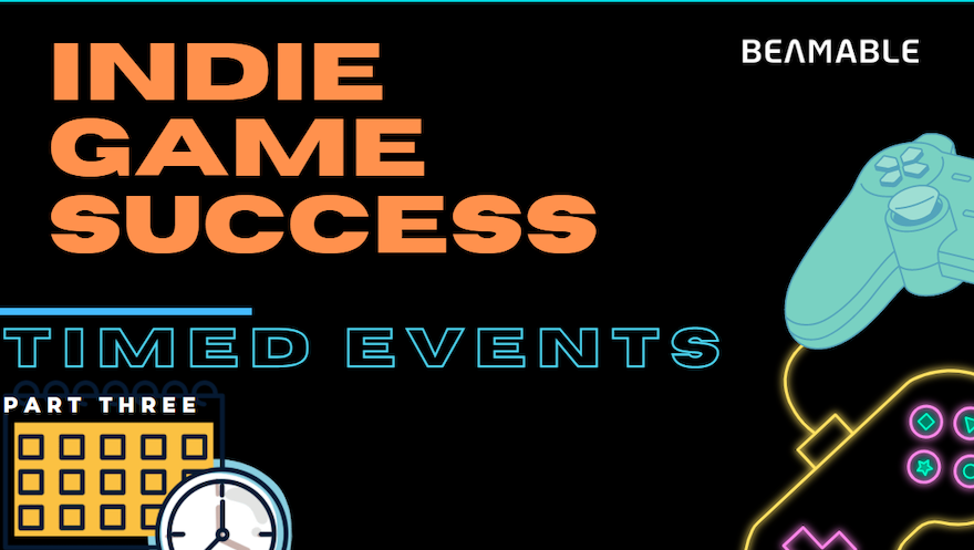 Indie Game Success: Timed Events