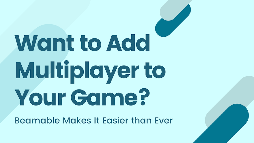 Want to Add Multiplayer to Your Game? Beamable Makes It Easier than Ever