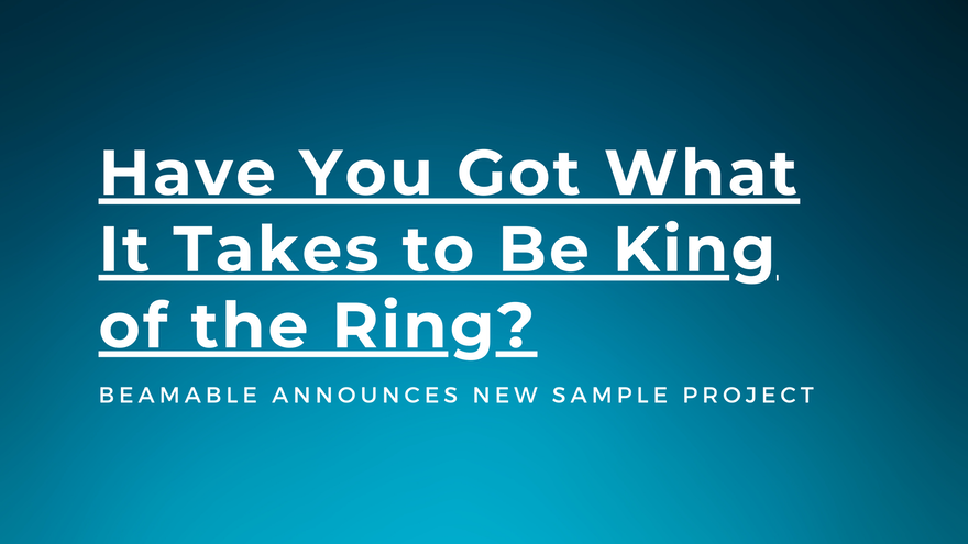 Have You Got What It Takes to Be King of the Ring? Beamable Announces New Sample Project