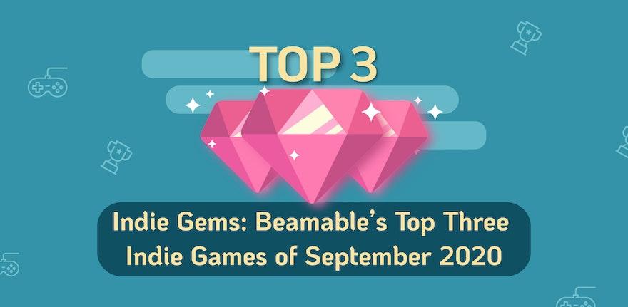 Indie Gems: Beamable's Top Three Indie Games of September 2020