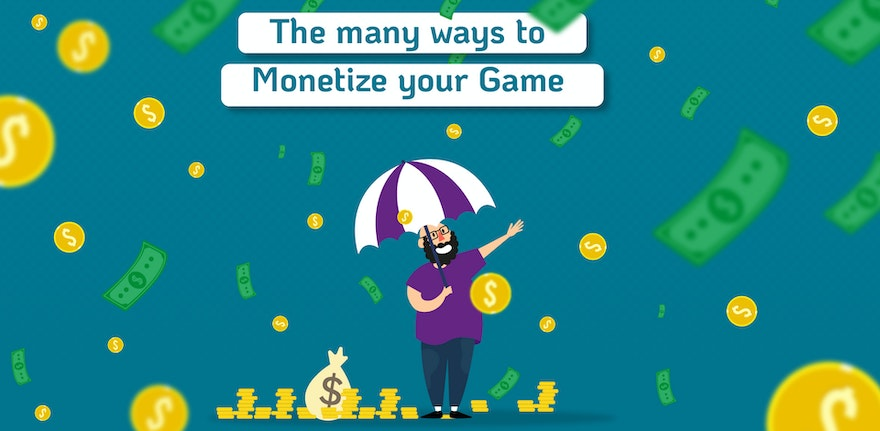 The Many Ways to Monetize Your game