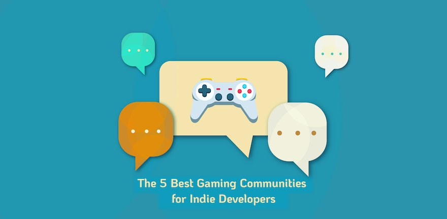 The 5 Best Gaming Communities for Indie Developers
