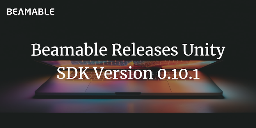 Beamable Releases 0.10.1 Update