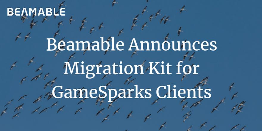 Beamable Announces Migration Kit for GameSparks Clients