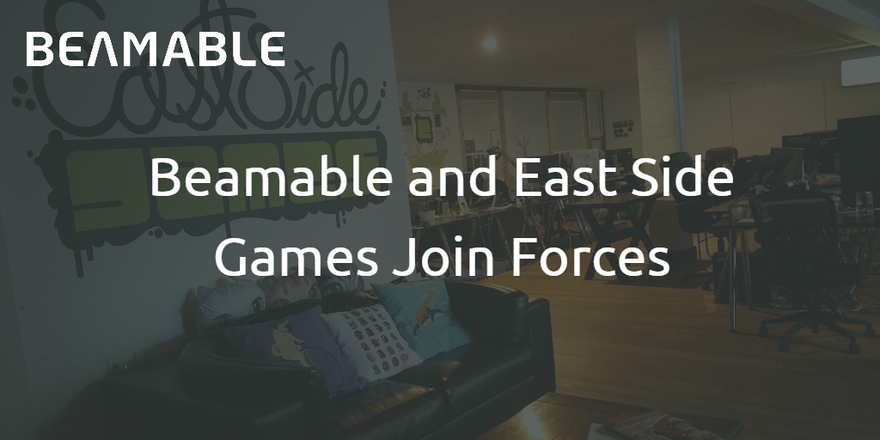 Beamable and East Side Games Join Forces