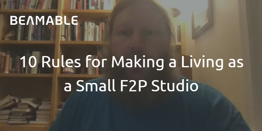 10 Rules for Making a Living as a Small F2P Studio