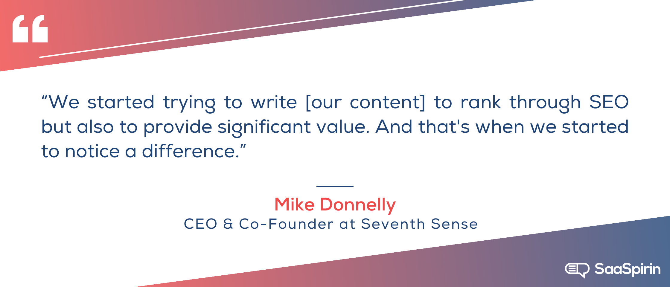 We-started-trying-to-write-our-content-to-rank-through-SEO-but-also-to-provide-significant-value-And-thats-when-we started-to-notice-a-difference.png