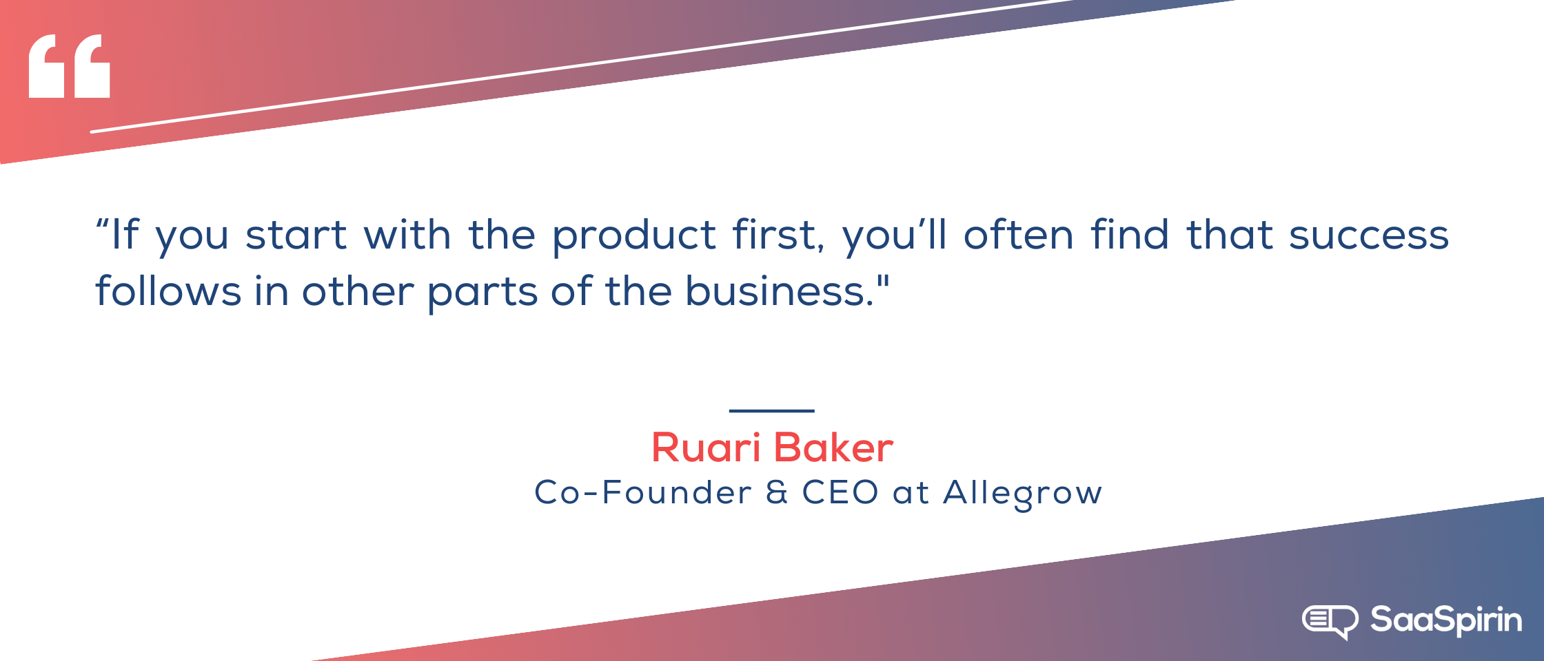 If-you-start-with-the-product-first-youll-often-find-that-success-follows-in-other-parts-of-the-business.png