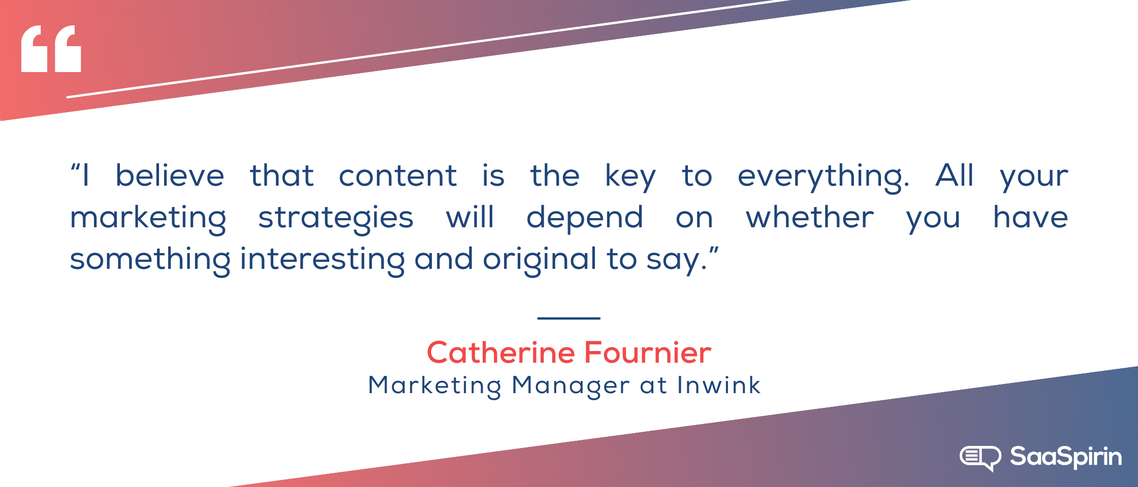I-believe-that-content-is-the-key-to-everything-All-your-marketing-strategies-will-depend-on-whether-you-have-something-interesting-and-original-to-say.png