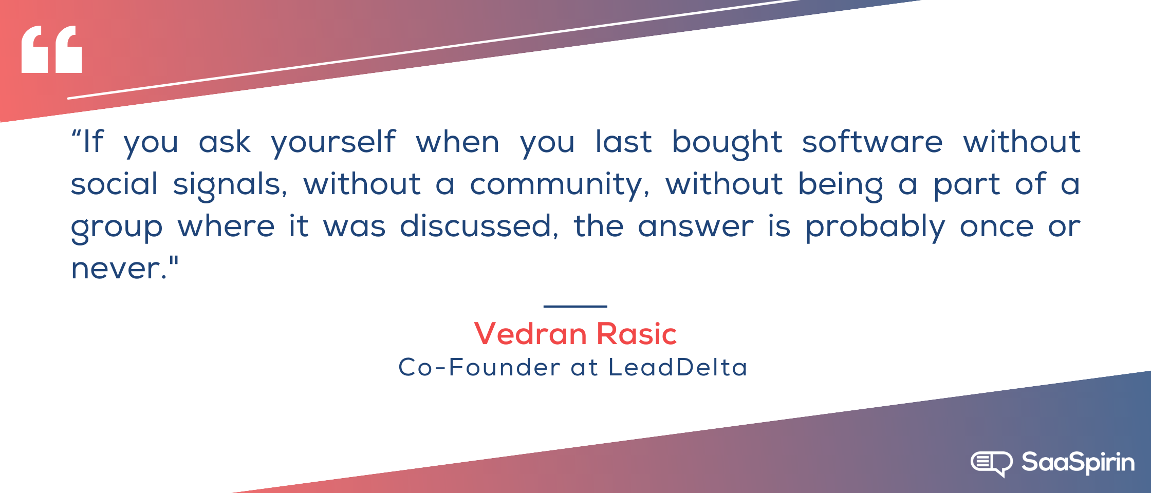 If-you-ask-yourself-when-you-last-bought-software-without-social-signals-without-a-community-without-being-a-part-of-a-group-where-it-was-discussed-the-answer-is-probably-once-or-never.png