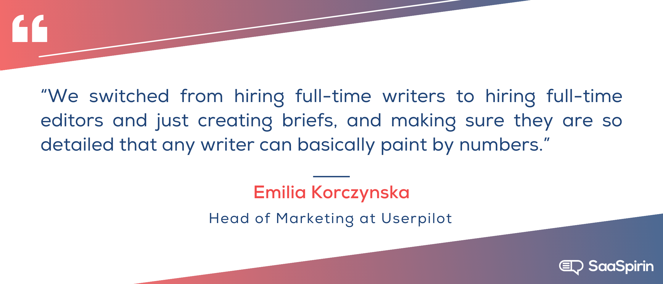 We-switched-from-hiring-full-time-writers-to-hiring-full-time-editors-and-just-creating-briefs-and-making-sure-they-are-so-detailed-that-any-writer-can-basically-paint-by-numbers.png