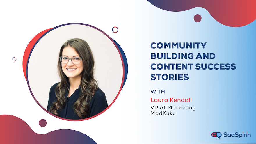 Community Building and Content Success Stories with Laura Kendall, VP of Marketing at MadKudu