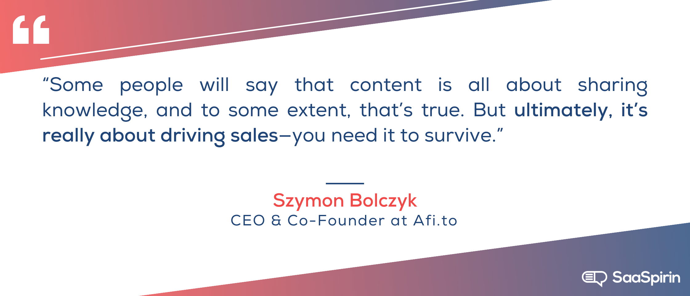 Some-people-will-say-that-content-is-all-about-sharing-knowledge-and-to-some-extent-thats-true-but-ultimately-its-really-about-driving-sales-you-need-it-to-survive.png