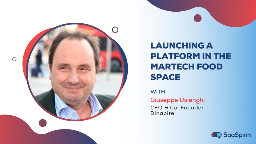 Launching a Platform in the MarTech Food Space: A Conversation with Giuseppe Uslenghi of Dinabite