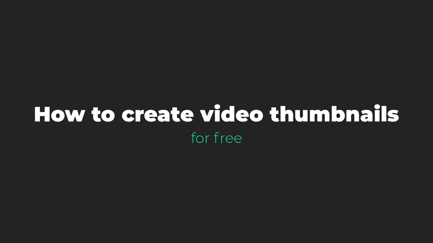 How to create winning video thumbnails for free