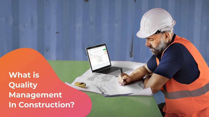 What is Quality Management in Construction?