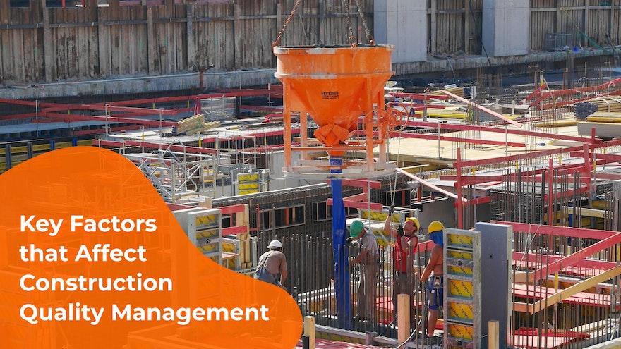 10 Factors that Affect Construction Quality Management