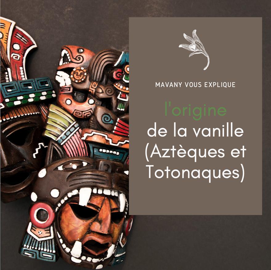 L'histoire de la vanille : Les aztèques et la fleur noire