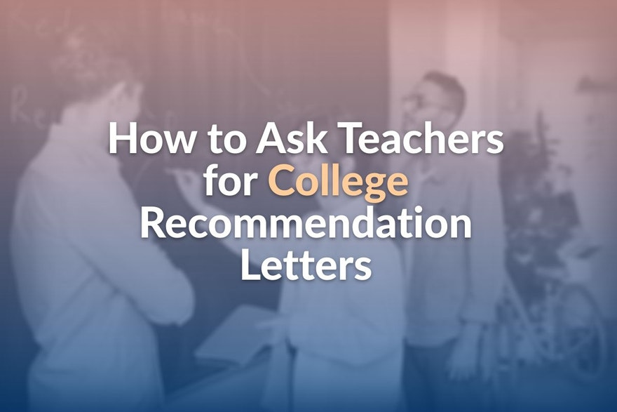 How to Ask Teachers for College Recommendation Letters
