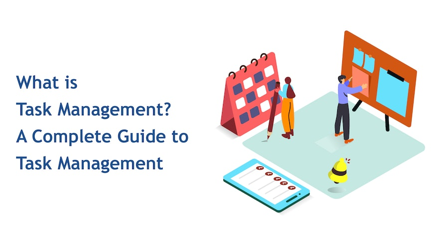 What is Task Management? A Complete Guide to Manage Tasks
