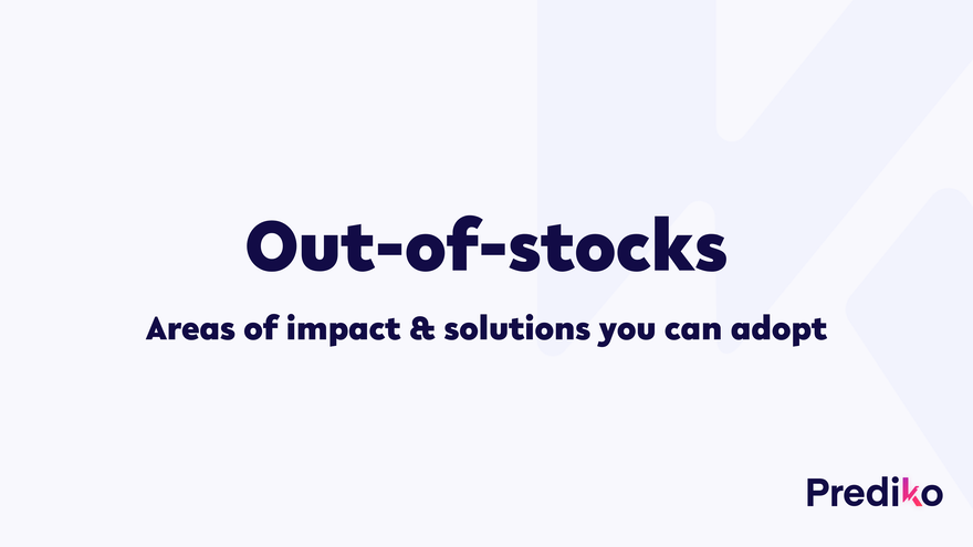 Out-of-stocks: areas of impacts and solutions you can adopt